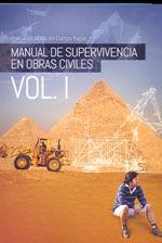 MANUAL DE SUPERVIVENCIA EN OBRAS CIVILES. VOL. I