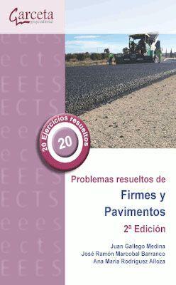 PROBLEMAS RESUELTOS DE FIRMES Y PAVIMENTOS.  2ª EDICION