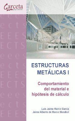 ESTRUCTURAS METALICAS I. COMPORTAMIENTO DEL MATERIAL E HIPOTESIS DE CALCULO