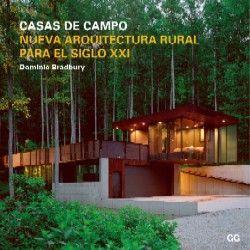 CASAS DE CAMPO. NUEVA ARQUITECTURA RURAL PARA EL SIGLO XXI