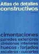 ATLAS DE DETALLES CONSTRUCTIVOS (CON MAS DE 400 EJEMPLOS)