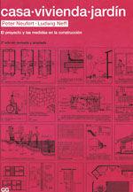 CASA, VIVIENDA, JARDIN. EL PROYECTO Y LAS MEDIDAS EN LA CONSTRUCCION (2ª EDICION REVISADA Y AMPLIADA)