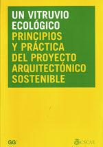 UN VITRUVIO ECOLOGICO. PRINCIPIOS Y PRACTICA DEL PROYECTO ARQUITECTONICO SOSTENIBLE