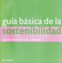 GUIA BASICA DE LA SOSTENIBILIDAD. 2ª EDICION REVISADA Y AMPLIADA