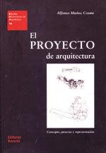 EL PROYECTO DE ARQUITECTURA. CONCEPTO, PROCESO Y REPRESENTACION