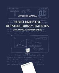 TEORIA UNIFICADA DE ESTRUCTURAS Y CIMIENTOS. UNA MIRADA TRANSVERSAL