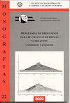 MON-22 PROGRAMAS DE ORDENADOR PARA EL CALCULO DE PRESAS. VALIDACION. COMENTARIOS Y PROPUESTAS