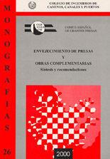 MON-26 ENVEJECIMIENTO DE PRESAS Y OBRAS COMPLEMENTARIAS. SINTESIS Y RECOMENDACIONES