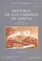CHI-33 HISTORIA DE LOS CAMINOS DE ESPAÑA, VOL. I - HASTA EL S.XIX (2ª ED.)