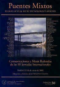 SEI-30 III JORNADAS INTERNACIONALES SOBRE PUENTES MIXTOS. ESTADO ACTUAL DE SU TECNOLOGIA Y ANALISIS. ENERO 2001 (INCLUYE CD ROM)