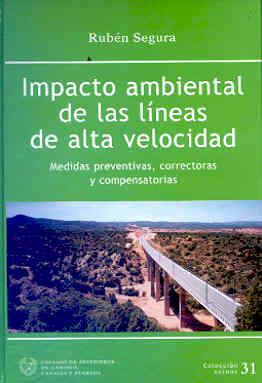SEI-31 IMPACTO AMBIENTAL DE LAS LINEAS DE ALTA VELOCIDAD. MEDIDAS PREVENTIVAS, CORRECTORAS Y COMPENSATORIAS