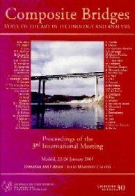 SEI-30-2 COMPOSITE BRIDGES. III INTERNATIONAL MEETING (ED. EN INGLES, INCLUYE CD ROM CON COMUNICACIONES Y PONENCIAS ESPAÑOL E INGLES)