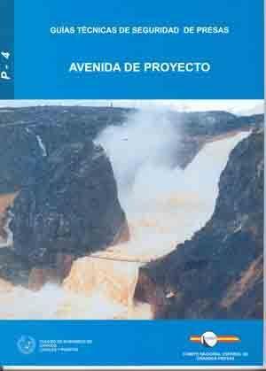 RMP-4 AVENIDA DE PROYECTO (GUIAS TECNICAS DE SEGURIDAD DE PRESAS Nº 4)