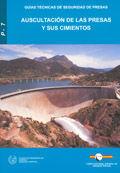 RMP-7 AUSCULTACION DE LAS PRESAS Y SUS CIMIENTOS (GUIAS TECNICAS DE SEGURIDAD DE PRESAS Nº 7)