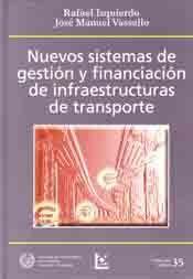 SEI-35 NUEVOS SISTEMAS DE GESTION Y FINANCIACION DE INFRAESTRUCTURAS DE TRANSPORTE (INCLUYE CD-ROM CON LEY 13/2003, 48/2003 Y 39/2003)