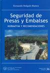 SEI-36 SEGURIDAD DE PRESAS Y EMBALSES. NORMATIVA Y RECOMENDACIONES