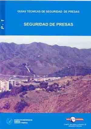 RMP-1 SEGURIDAD DE PRESAS (GUIAS TECNICAS DE SEGURIDAD DE PRESAS, Nº 1)