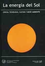 SEI-37 LA ENERGIA DEL SOL. CIENCIA, TECNOLOGIA, CULTURA Y MEDIO AMBIENTE