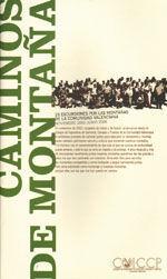 EDE-45 CAMINOS DE MONTAÑA. 25 EXCURSIONES POR LAS MONTAÑAS DE LA COMUNIDAD VALENCIANA (NOVIEMBRE 2002-JUNIO 2006)