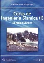 SEI-40 CURSO DE INGENIERIA SISMICA (I): LA ACCION SISMICA