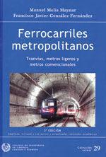 SEI-29 FERROCARRILES METROPOLITANOS. TRANVIAS. METROS LIGEROS Y METROS CONVENCIONALES (3ª EDICION. AMPLIADA, REVISADA Y CON NUEVOS Y ACTUALIZADOS CONTENIDOS ACADEMICOS)