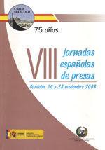 EDE-39 VIII JORNADAS ESPAÑOLAS DE PRESAS (CORDOBA, 26-28 DE NOVIEMBRE 2008). LIBRO CON LOS RESUMENES DE LAS PONENCIAS Y CD CON LOS TEXTOS COMPLETOS