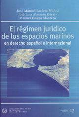 SEI-42 EL REGIMEN JURIDICO DE LOS ESPACIOS MARINOS EN DERECHO ESPAÑOL E INTERNACIONAL