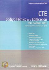 CTE. CODIGO TECNICO DE LA EDIFICACION. CONTIENE EL CTE Y LAS 692 NORMAS UNE REFERENCIADAS EN LOS DOCUMENTOS BASICOS DEL CODIGO. FORMATO CD. ACTUALIZADO A NOVIEMBRE DE 2009