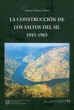 CHI-91 LA CONSTRUCCION DE LOS SALTOS DEL SIL (1945-1965)