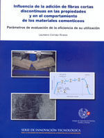 EDE-60 INFLUENCIA DE LA ADICION DE FIBRAS CORTAS DISCONTINUAS EN LAS PROPIEDADES Y EN EL COMPORTAMIENTO DE LOS MATERIALES CEMENTICEOS.