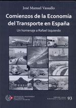 CHI-93 COMIENZOS DE LA ECONOMIA DEL TRANSPORTE EN ESPAÑA. UN HOMENAJE A RAFAEL IZQUIERDO