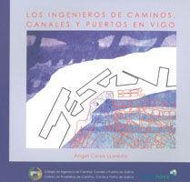 EDE-53 LOS INGENIEROS DE CAMINOS, CANALES Y PUERTOS EN VIGO
