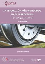 SEI-57 INTERACCION VIA-VEHICULO EN EL FERROCARRIL. UN ENFOQUE EVOLUTIVO. 2ª EDICION