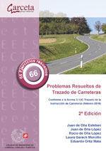 CES-337 PROBLEMAS RESUELTOS DE TRAZADO DE CARRETERAS. CONFORME A LA NORMA 3.1-IC TRAZADO DE LA INSTRUCCION DE CARRETERAS (FEBRERO-2016) 2ª EDICION