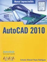 AUTOCAD 2010. MANUAL IMPRESCINDIBLE