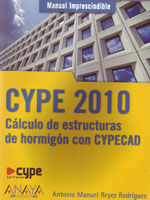 MANUAL IMPRESCINDIBLE DE CYPE 2010. CALCULO DE ESTRUCTURAS DE HORMIGON CON CYPECAD
