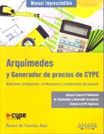 ARQUIMEDES Y GENERADOR DE PRECIOS DE CYPE: MEDICIONES, PRESUPUESTOS, CERTIFICACIONES Y COMPLEMENTOS DEL PROYECTO