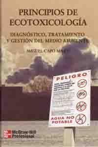 PRINCIPIOS DE ECOTOXICOLOGIA (DIAGNOSTICO, TRATAMIENTO Y GESTION DEL MEDIO AMBIENTE)