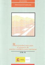RECOMENDACIONES PARA EL PROYECTO DE PUENTES METALICOS PARA CARRETERAS. RPM-95. 2ª REIMPRESION 2003