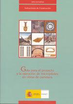 GUIA PARA PROYECTO Y LA EJECUCION DE MICROPILOTES EN OBRAS DE CARRETERA (INCLUYE CD ROM) - 1ª REIMPRESION 2006