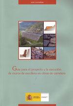 GUIA PARA EL PROYECTO Y LA EJECUCION DE MUROS DE ESCOLLERA EN OBRAS DE CARRETERA (REIMPRESION, OCTUBRE DE 2007). INCLUYE CD-ROM