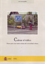 CALMAR EL TRAFICO. PASOS PARA UNA NUEVA CULTURA DE LA MOVILIDAD URBANA. 3ª EDICION