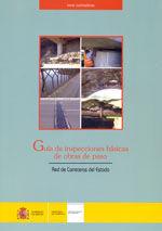 GUIA DE INSPECCIONES BASICAS DE OBRAS DE PASO : RED DE CARRETERAS DEL ESTADO