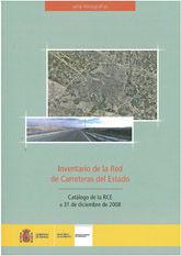 INVENTARIO DE LA RED DE CARRETERAS DEL ESTADO. CATALOGO DE LA RCE A 31 DE DICIEMBRE DE 2008