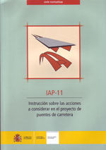 IAP-11. INSTRUCCION SOBRE ACCIONES A CONSIDERAR EN EL PROYECTO DE PUENTES DE CARRETERA. ADAPTACION A EUROCODIGOS