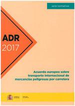 ADR 2017 ACUERDO EUROPEO SOBRE TRANSPORTE INTERNACIONAL DE MERCANCIAS PELIGROSAS POR CARRETERA