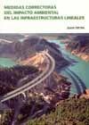 MEDIDAS CORRECTORAS DEL IMPACTO AMBIENTAL EN LAS INFRAESTRUCTURAS LINEALES (3ª EDICION)