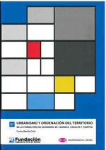 URBANISMO Y ORDENACION DEL TERRITORIO EN LA FORMACION DEL INGENIERO DE CAMINOS, CANALES Y PUERTOS (COLECCION INGENIERIA CIVIL, 7). CD CON LAS ILUSTRACIONES DEL CAPITULO 5