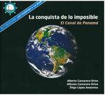 LA CONQUISTA DE LO IMPOSIBLE. EL CANAL DE PANAMA (COLECCION LOS PUERTOS Y LA MAR)