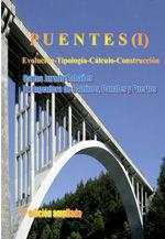 PUENTES. EVOLUCION, TIPOLOGIA, CALCULO, CONSTRUCCION. TOMO I. 2ª EDICION AMPLIADA